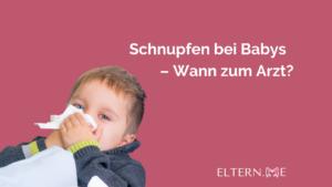 Schnupfen bei Babys – Wann zum Arzt