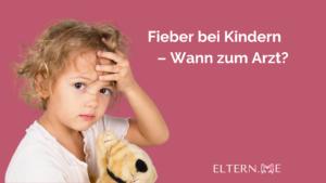 Fieber bei Kindern – Wann zum Arzt