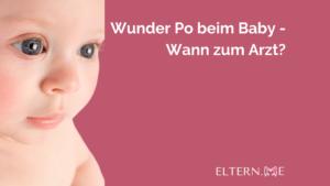 Wunder Po beim Baby Wann zum Arzt